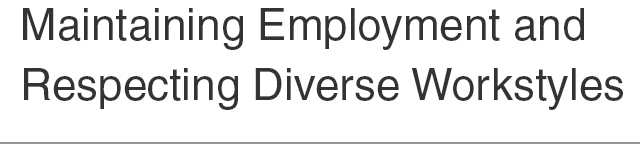 Maintaining Employment and Respecting Diverse Workstyles